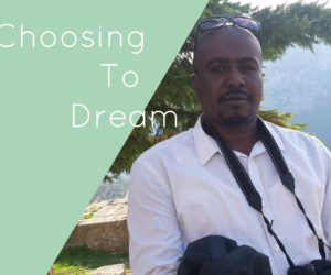 "Choosing to Dream | ""Hard Work Never Fails!"""