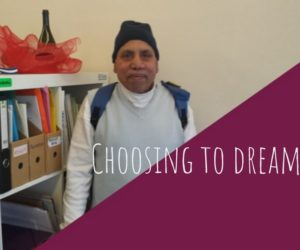 "Choosing to Dream | ""We must never stop fighting!"""