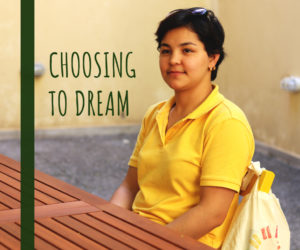 "Choosing to Dream | ""I want to become a lawyer, defending the rights of women, refugees and immigrants"""