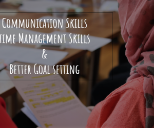 Communication Skills – Time Management Skills & Better Goal setting | Workshops