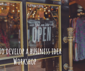 How to develop a business idea | Workshop