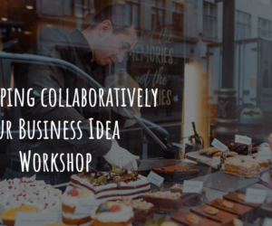 Developing collaboratively our Business Idea − An interactive Workshop