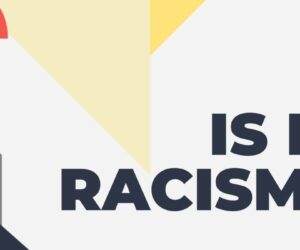 "Campaign ""Is it racism?"""